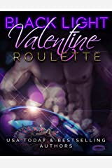 Black Light: Valentine Roulette (Black Light Series Book 3) Kindle Edition