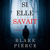 Si elle savait [If She Knew]: Un mystère Kate Wise - Volume 1 [A Kate Wise Mystery, Book 1]