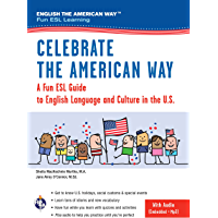 Celebrate the American Way: A Fun ESL Guide to English Language & Culture in the U.S. (Book + Audio) (English as a…