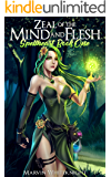 Zeal of the Mind and Flesh: A Cultivating Gamelit Harem Adventure (Spellheart Book 1)