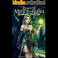 Zeal of the Mind and Flesh: A Gamelit Harem Adventure (Spellheart Book 1)