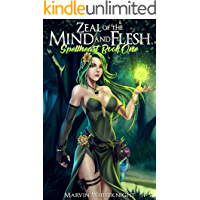 Zeal of the Mind and Flesh (Spellheart Book 1)