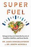 Superfuel: Ketogenic Keys to Unlock the Secrets of