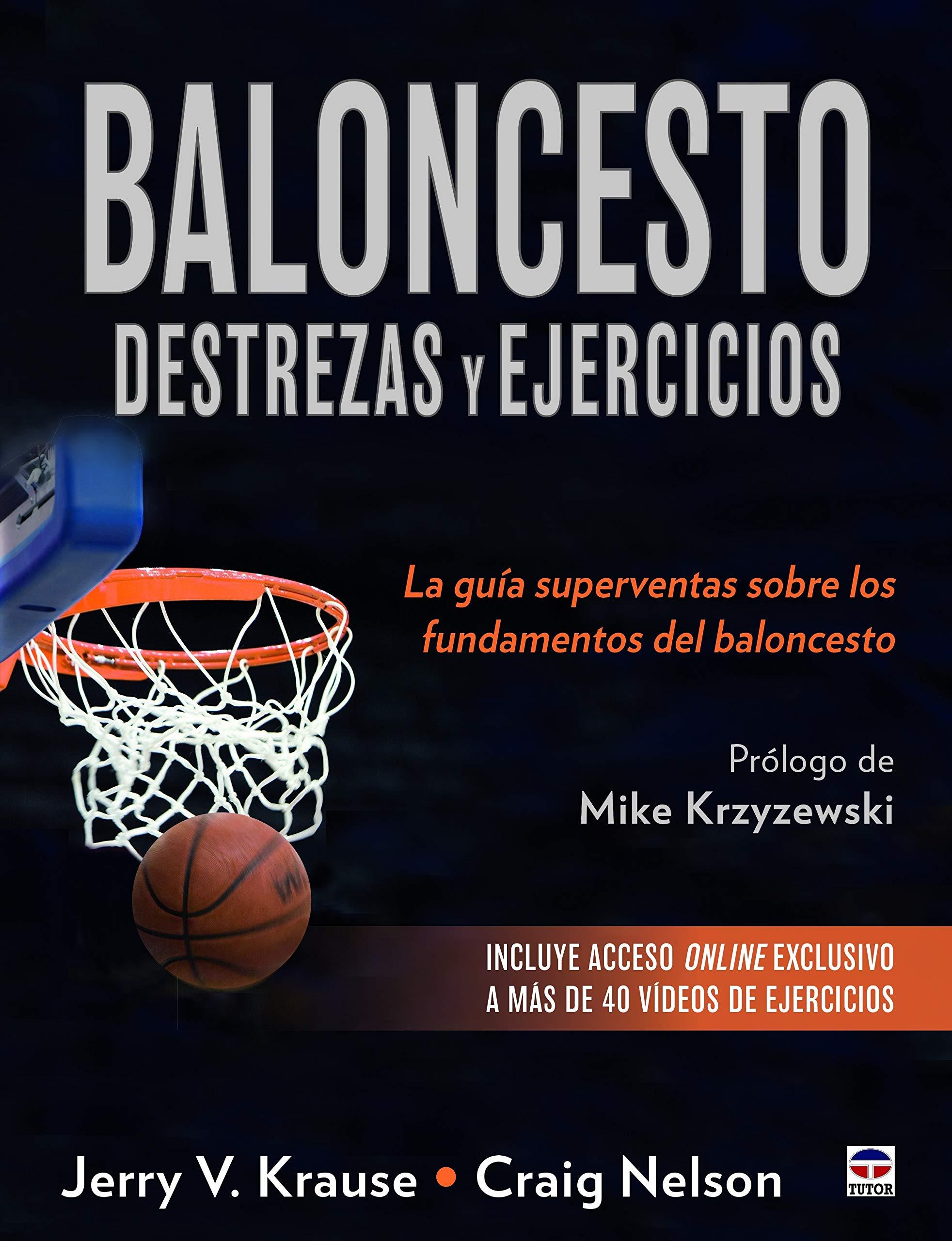 Baloncesto. Destrezas Y Ejercicios. La Guía Superventas Sobre Los Fundamentos Del Baloncesto