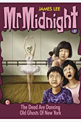 Mr Midnight #37: The Dead Are Dancing; Old Ghosts Of New York Kindle Edition