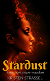 Stardust: Tales from Cirque Macabre