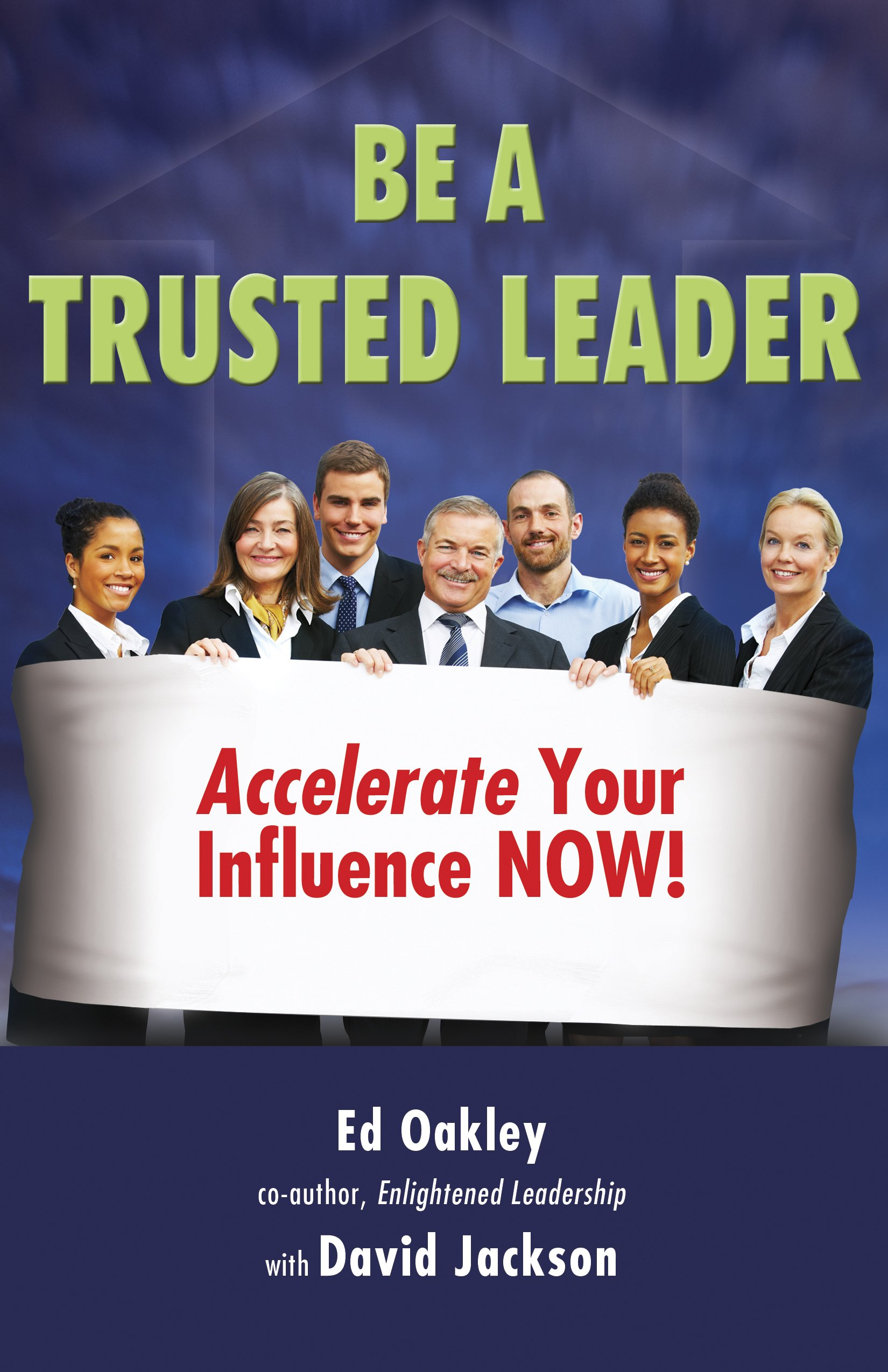 Read Online Be A Trusted Leader: Accelerate Your Influence NOW! pdf epub