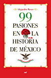 99 pasiones en la historia de México