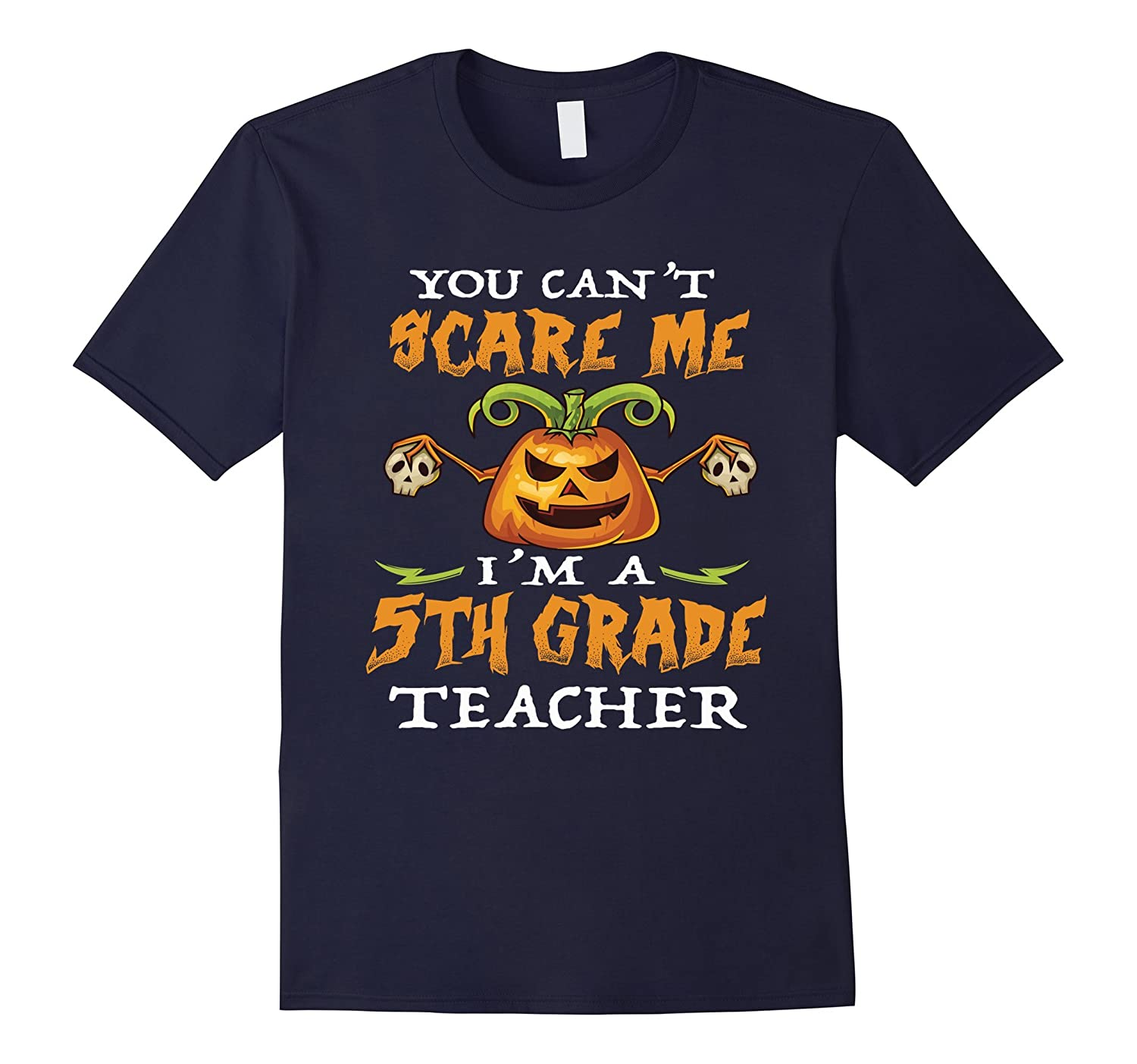 You can't scare me I'm a 5th Grade Teacher - Halloween Gift-BN