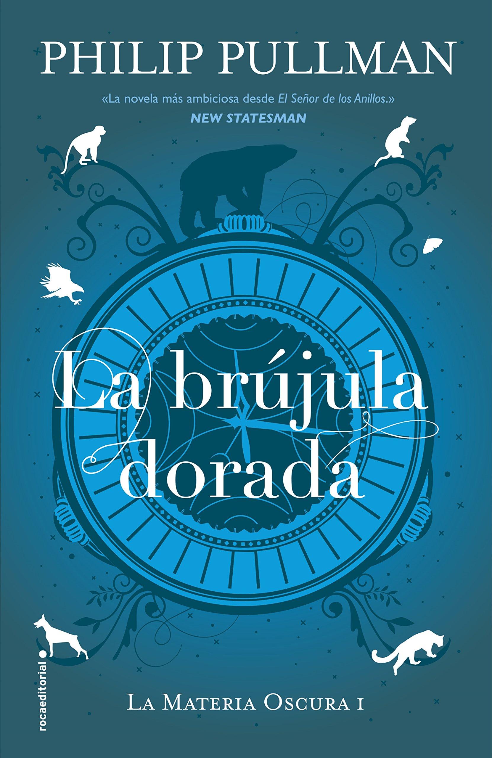 Amazon.com: La brújula dorada (Spanish Edition) (La Materia Oscura)  (9788417092566): Philip Pullman: Books