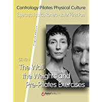 The Wall, the Weights and Pre-Pilates Exercises (English