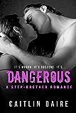 Dangerous: A Stepbrother Romance