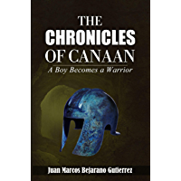 The Chronicles of Canaan: A Boy Becomes a Warrior