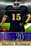 Love at the 20-Yard Line: (A Sweet Football Romance)