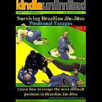 Surviving Brazilian Jiu-Jitsu : Positional Escapes