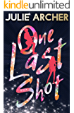 One Last Shot (Blood Stone Riot Book 2)