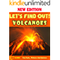 Let's Find Out!: Volcanoes - The Book For Kids About Volcanoes With Fun Facts, Amazing Pictures And Quizzes