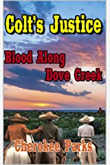 """Blood Along The Dove Creek: Colt's Justice: A Western Adventure From The Author of """"Silver, Gold and Blood In Arizona: A Western Adventure"""" (The Colt Raines ... - Relentless Pursuer Western Series Book 2) Kindle Edition"""