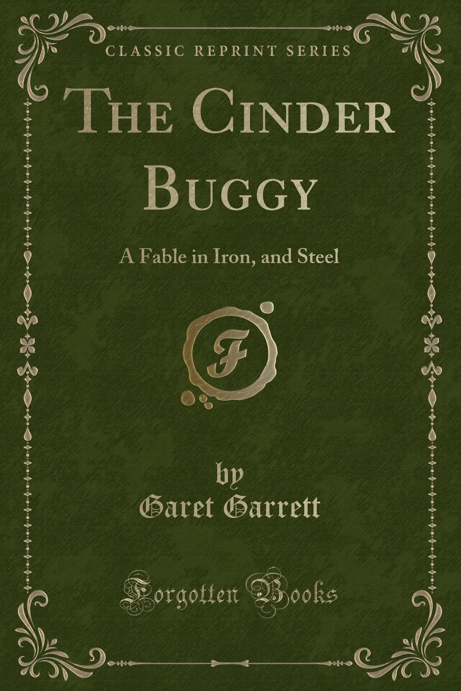 Download The Cinder Buggy: A Fable in Iron, and Steel (Classic Reprint) pdf