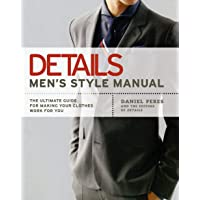 Details Men's Style Manual: The Ultimate Guide for Making Your Clothes Work for...