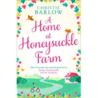 A Home at Honeysuckle Farm: A gorgeous and heartwarming summer read