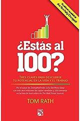 ¿Estás al 100?: Tres claves para descubrir tu potencial en la vida y el trabajo (Spanish Edition) Kindle Edition