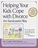 Helping Your Kids Cope with Divorce the Sandcastles Way: Based on the Program Mandated in Family Courts Nationwide