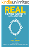 REAL: The Inside-Out Guide to Being Yourself  (English Edition)