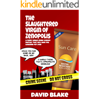 The Slaughtered Virgin of Zenopolis: A funny urban crime comedy that will have you laughing out loud (Inspector Capstan Book 1)