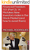 Financial Freedom 101 (Part 2): 14 Mistakes New Investors make in the Stock Market (and how to avoid them)