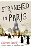 Strangled in Paris: A Victor Legris Mystery (Victor Legris Mysteries)