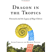 Dragon in the Tropics: Venezuela and the Legacy of Hugo Chavez (Latin America Initiative)