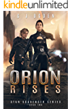 Orion Rises (Star Scavenger Series Book 2)