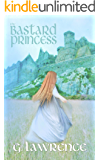The Bastard Princess (The Elizabeth of England Chronicles Book 1)