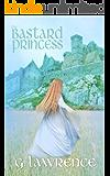 The Bastard Princess (The Elizabeth of England Chronicles Book 1) (English Edition)