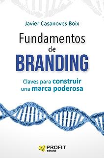 Fundamentos de Branding: Claves para construir una marca poderosa (Spanish Edition)