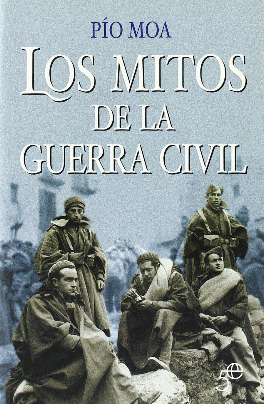 Mitos De La Guerra Civil, Los (5º Aniversario): Amazon.es: Pio Moa ...