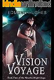 Vision Voyage (The Weatherblight Saga Book 2)
