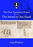The Sword in One Hand (The Fiore Translation Project Book 1)