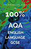 The Mr Salles Guide to 100% in AQA English Language GCSE