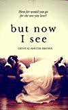 But Now I See (The Rhythm in Blue Book 2)