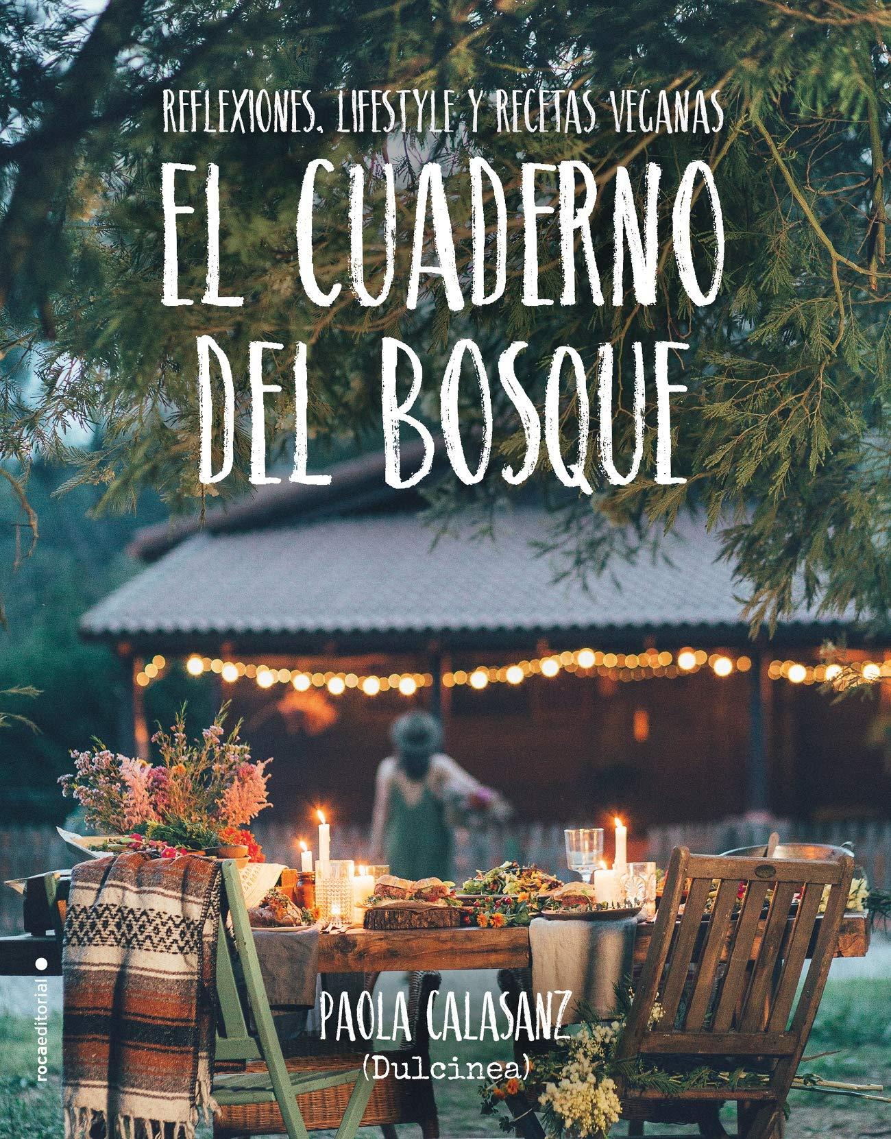 El cuaderno del bosque: Reflexiones, lifestyle y recetas veganas ...
