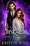 First Sight: A Forbidden love Story: Guardian Of Monsters Saga (Royal Mages Book 1)