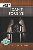 Help! I Can't Forgive (LifeLine Mini-books)