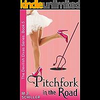 Pitchfork in the Road (The Devilish Divas Series, Book 5): Women's Fiction