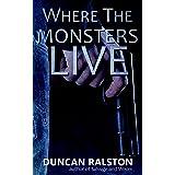 Where the Monsters Live: A Dark Revenge Thriller