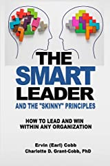 The Smart Leader and the Skinny Principles: How to Lead and Win within Any Organization Kindle Edition