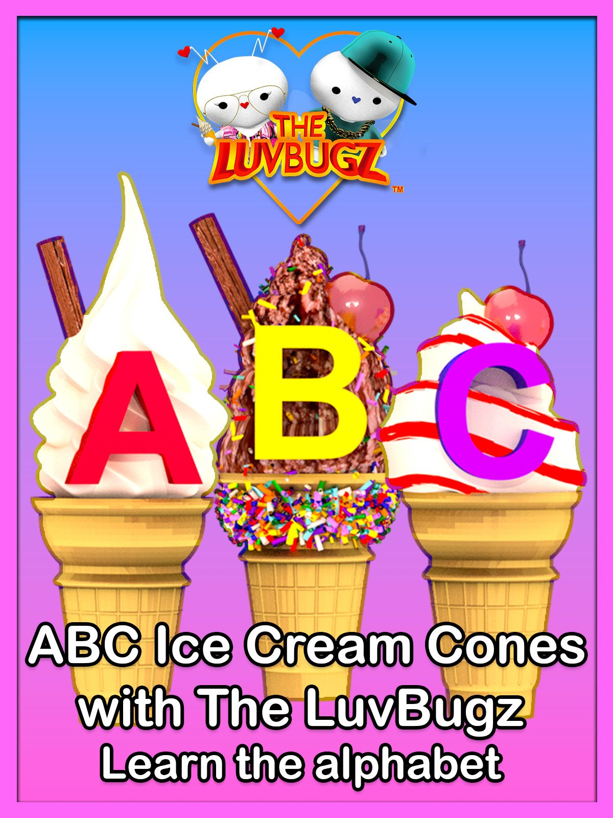 ABC Ice Cream Cones with The LuvBugz Learn the Alphabet
