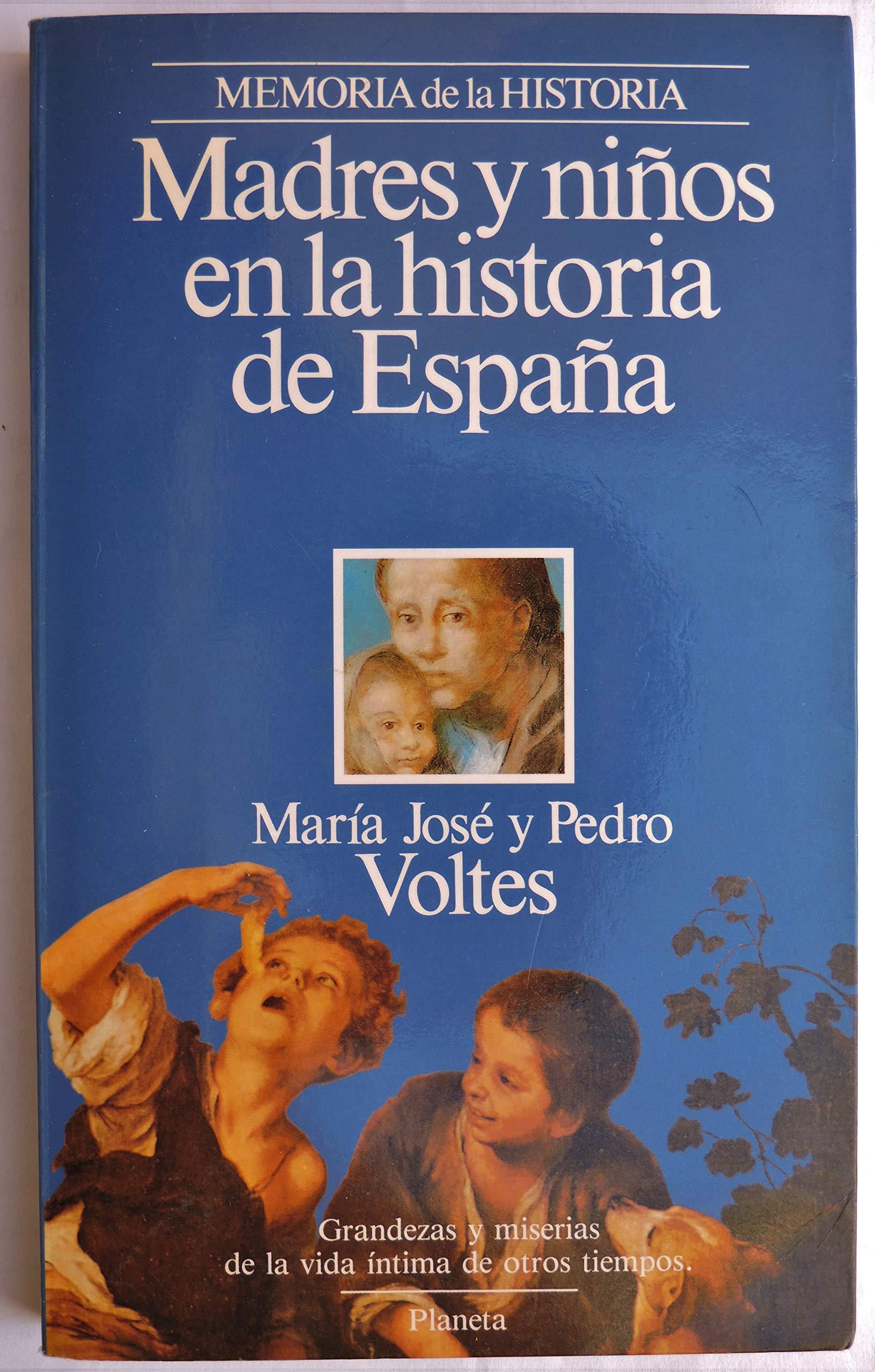 Madres y niños en la historia de España Memoria de historia: Amazon.es: Voltes, María José: Libros