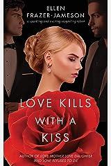 Love Kills With a Kiss Kindle Edition